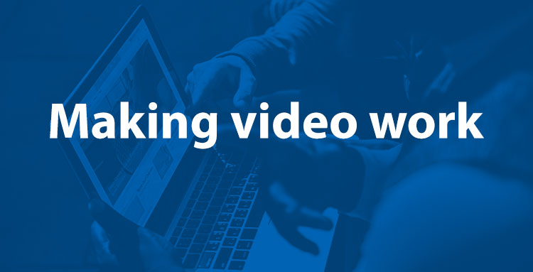 Why (and how) to make video work for your elearning