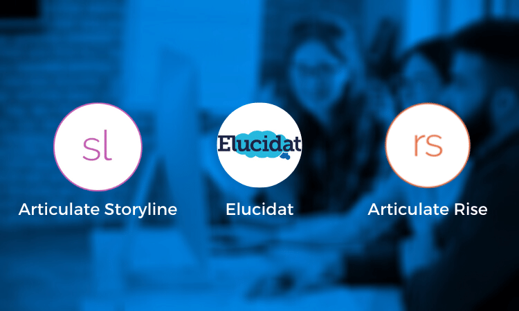 Software Reviews: Articulate Storyline 360, Rise and Elucidat